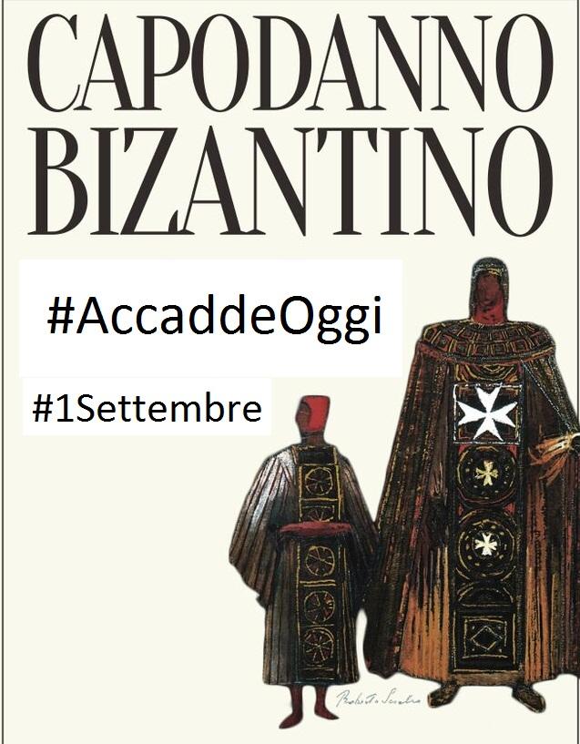 Calendario Accadde Oggi.Il Capodanno Bizantino Accadde Oggi 1 Settembre Storia
